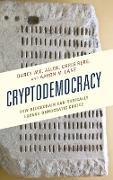 Cryptodemocracy: How Blockchain Can Radically Expand Democratic Choice