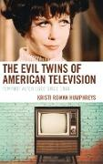 The Evil Twins of American Television: Feminist Alter Egos Since 1960