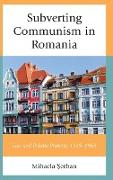 Subverting Communism in Romania: Law and Private Property 1945-1965