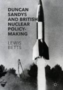 Duncan Sandys and British Nuclear Policy-Making
