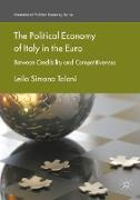 The Political Economy of Italy in the Euro: Between Credibility and Competitiveness