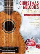 Christmas Melodies for Ukulele: Melody, Tab, Lyrics & Chords