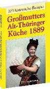 Großmutters Alt-Thüringer Küche 1889