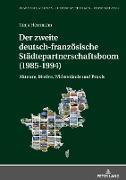 Der zweite deutsch-französische Städtepartnerschaftsboom (1985-1994)