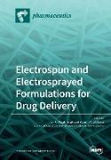 Electrospun and Electrosprayed Formulations for Drug Delivery