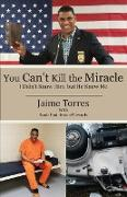 You Can't Kill the Miracle