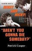 """""""Aren't You Gonna Die Someday?"""" Elaine May's Mikey and Nicky"""
