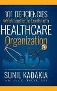 101 Deficiencies Which Lead to the Demise of a Healthcare Organization
