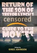 Return of the Son of Trevor Lynch's CENSORED Guide to the Movies