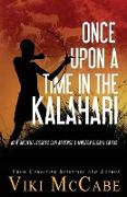 Once Upon a Time in the Kalahari