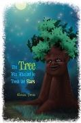 The Tree Who Wanted to Touch the Stars
