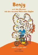 Benjy und das Monster mit den tausend Milliarden Köpfen - erzählt von ihm selbst - Version Hirntumore, illustriert von Adrienne Barman