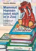 Mammut Hansen leevt nich in'n Zoo