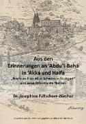 Aus den Erinnerungen an Abdu'l-Bahá in Akká und Haifa