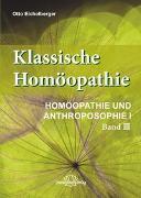 Klassische Homöopathie-Homöopathie und Anthroposophie I - Band 3