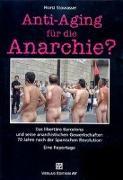 Anti-Aging für die Anarchie?
