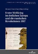 Erster Weltkrieg im östlichen Europa und die russischen Revolutionen 1917