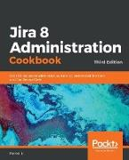 Jira 8 Administration Cookbook