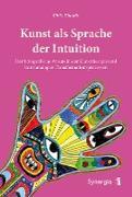 Kunst als Sprache der Intuition