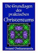 Die Grundlagen des praktischen Christenstums