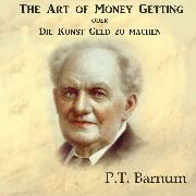 The Art of Money Getting oder Die Kunst Geld zu machen