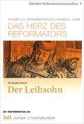 Der Leihsohn / Das Herz des Reformators