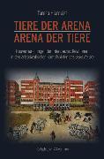 Tiere der Arena - Arena der Tiere