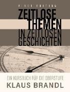 Zeitlose Themen in zeitlosen Geschichten: A Course Book for Learners of German at the Advanced Leve