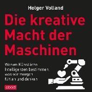 Die kreative Macht der Maschinen