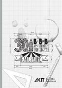 30. BBB-Assistententreffen in Karlsruhe - Fachkongress der wissenschaftlichen Mitarbeiter Bauwirtschaft | Baubetrieb | Bauverfahrenstechnik : 10. - 12. Juli 2019, Institut für Technologie und Management im Baubetrieb (TMB), Karlsruher Institut für Te