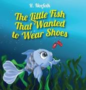 The Little Fish That Wanted To Wear Shoes