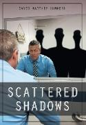 SCATTERED SHADOWS