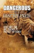 Dangerous but disciplined