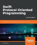 Swift 5 Protocol Oriented Programming-- Fourth Edition