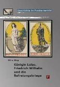 Königin Luise, Friedrich Wilhelm und die Befreiungskriege
