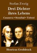 Drei Dichter ihres Lebens (Großdruck)