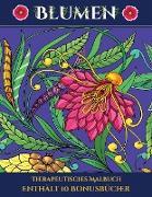 Therapeutisches Malbuch (Blumen): Dieses Buch besteht aus 30 Malblätter, die zum Ausmalen, Einrahmen und/oder Meditieren verwendet werden können: Dies