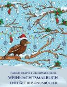 Farbtherapie für Erwachsene (Weihnachtsmalbuch): Dieses Buch besteht aus 30 Malblätter, die zum Ausmalen, Einrahmen und/oder Meditieren verwendet werd