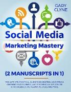 Social Media Marketing Mastery (2 Manuscripts in 1)