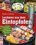 Leckeres aus dem Eintopfofen - Die besten Rezepte für Gulaschkanone, Kessel & Co