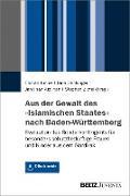 Aus der Gewalt des »Islamischen Staates« nach Baden-Württemberg