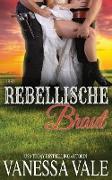Ihre rebellische Braut