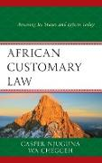 African Customary Law: Assessing Its Status and Effects Today