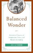 Balanced Wonder: Experiential Sources of Imagination, Virtue, and Human Flourishing