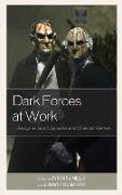 Dark Forces at Work: Essays on Social Dynamics and Cinematic Horrors