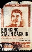 Bringing Stalin Back in: Memory Politics and the Creation of a Useable Past in Putin's Russia