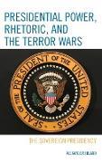 Presidential Power, Rhetoric, and the Terror Wars: The Sovereign Presidency