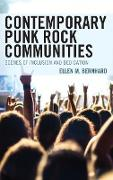 Contemporary Punk Rock Communities: Scenes of Inclusion and Dedication