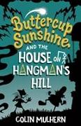 Buttercup Sunshine and the House on Hangman's Hill