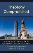 Theology Compromised: Schleiermacher, Troeltsch, and the Possibility of a Sociological Theology